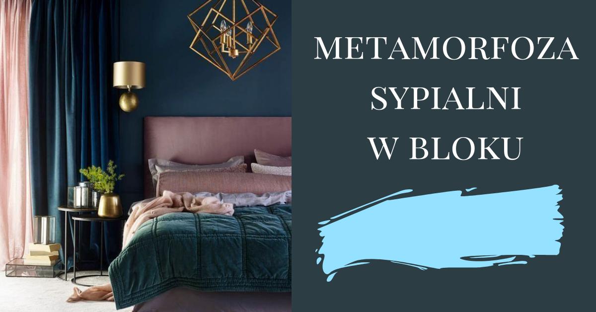 Metamorfoza Sypialni W Bloku Trendy Wnętrzarskie 2019 I